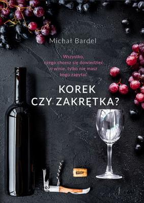 Michał Bardel - Korek czy zakrętka?