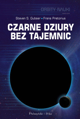 Steven S. Gubser, Frans Pretorius - Czarne dziury bez tajemnic