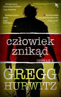 Gregg Hurwitz - Orphan X. Człowiek znikąd