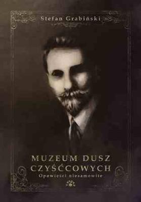 Stefan Grabiński - Muzeum dusz czyśćcowych