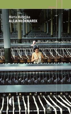 Beata Madejska - Aleja włókniarek