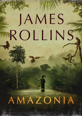James Rollins - Amazonia