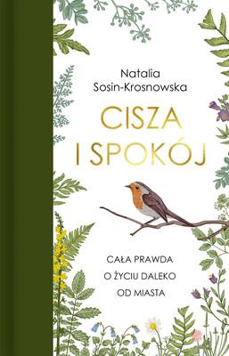Natalia Sosin-Krosnowska - Cisza i spokój. Cała prawda o życiu daleko od miasta