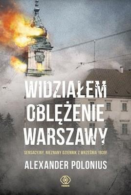 Alexander Polonius - Widziałem oblężenie Warszawy