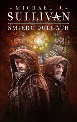 Michael J. Sullivan - Śmierć Dulgath