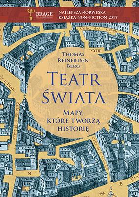 Thomas Reinertsen Berg - Teatr świata. Mapy, które tworzą historię