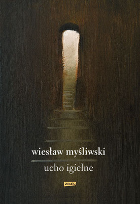 Wiesław Myśliwski - Ucho Igielne