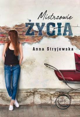 Anna Stryjewska - Mistrzowie życia