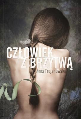 Anna Trojanowska - Człowiek z brzytwą