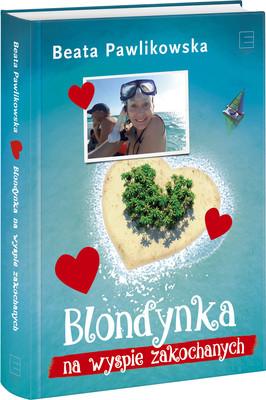 Beata Pawlikowska - Blondynka na Wyspie Zakochanych