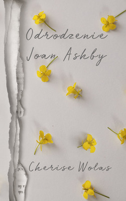 Cherise Wolas - Odrodzenie Joan Ashby / Cherise Wolas - The Resurrection Of Joan Ashby
