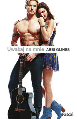 Abbi Glines - Uważaj na mnie