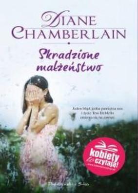 Diane Chamberlain - Skradzione małżeństwo