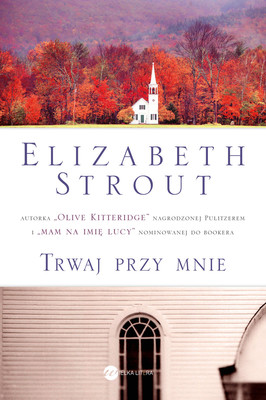 Elizabeth Strout - Trwaj przy mnie