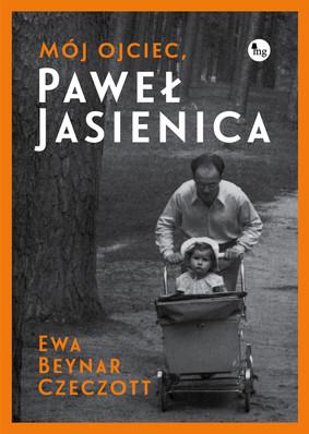 Ewa Beynar - Mój ojciec, Paweł Jasienica
