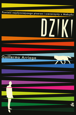 Guillermo Arriaga - Dziki