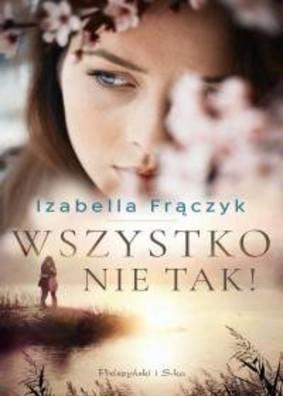 Izabella Frączyk - Wszystko nie tak!
