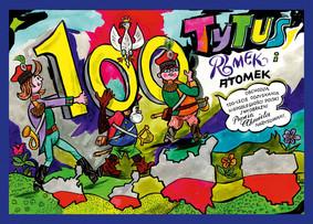 Henryk Jerzy Chmielewski - Tytus, Romek i A'Tomek obchodzą 100-lecie odzyskania niepodległości Polski z wyobraźni Papcia Chmiela narysowani