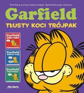 Jim Davis - Garfield. Tłusty koci trójpak. Garfield jako taki / Garfield nabiera wagi / Garfield imponujący