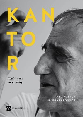 Krzysztof Pleśniarowicz - Kantor. Nigdy tu już nie powrócę
