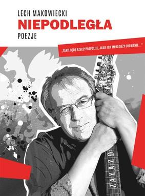 Lech Makowiecki - Niepodległa