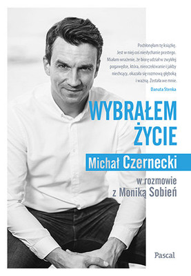 Michał Czernecki, Monika Sobień - Wybrałem życie