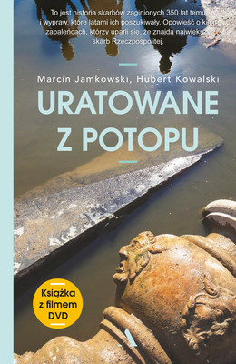 Marcin Jamkowski, Hubert Kowalski - Uratowane z potopu