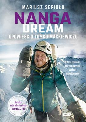 Mariusz Sepioło - Nanga Dream. Opowieść o Tomku Mackiewiczu