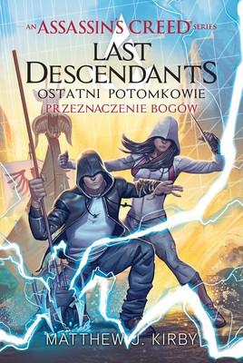 Matthew J. Kirby - Assassin's Creed: Last Descendants. Tom 3. Przeznaczenie bogów