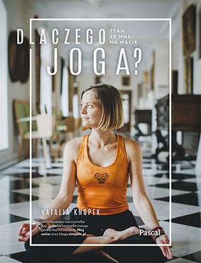 Natalia Knopek - Dlaczego joga? Stań ze mną na macie