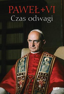 Paweł VI - Czas odwagi. Nieznane listy