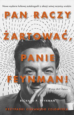 Richard Feynman - Pan raczy żartować, panie Feynman!. Przypadki ciekawego człowieka