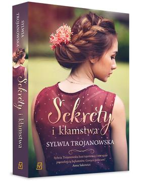 Sylwia Trojanowska - Sekrety i kłamstwa