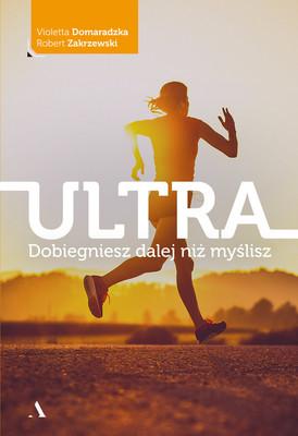 Violetta Domaradzka, Robert Zakrzewski - Ultra. Dobiegniesz dalej niż myślisz