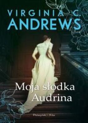 Virginia C. Andrews - Moja słodka Audrina