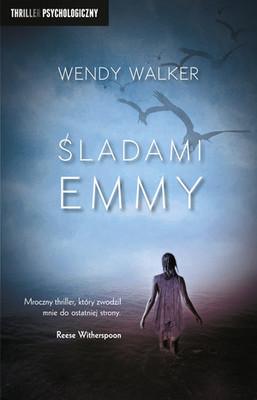 Wendy Walker - Śladami Emmy / Wendy Walker - Emma In The Night