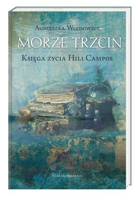 Agnieszka Wojdowicz - Morze Trzcin. Księga życia Hili Campos