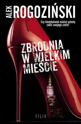 Alek Rogoziński - Zbrodnia w wielkim mieście