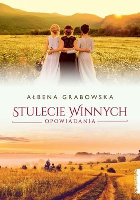 Ałbena Grabowska - Stulecie Winnych. Opowiadania