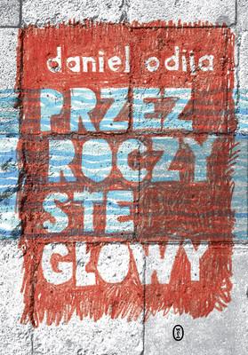 Daniel Odija - Przezroczyste głowy