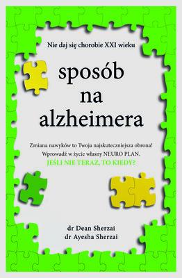 Dean Sherzai, Ayesha Sherzai - Sposób na Alzheimera