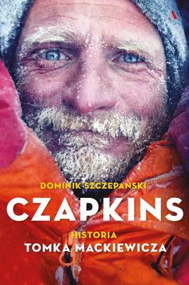 Dominik Szczepański - Czapkins. Prawdziwa historia Tomka Mackiewicza