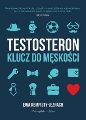 Ewa Kempisty-Jeznach - Testosteron. Klucz do męskości