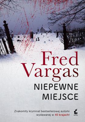 Fred Vargas - Niepewne miejsce / Fred Vargas - Un Lieu Incertain