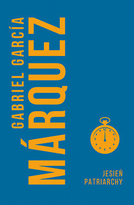 Gabriel García Márquez - Jesień patriarchy / Gabriel García Márquez - El Otono Del Patriarca