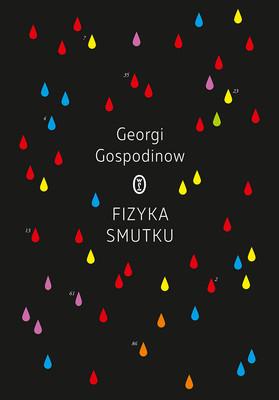 Georgi Gospodinow - Fizyka smutku