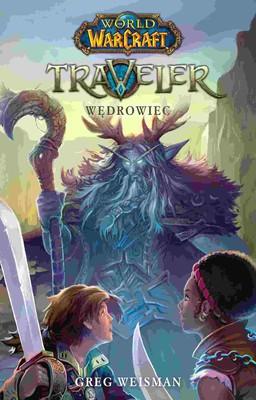 Greg Weisman - World of Warcraft: Traveler. Wędrowiec