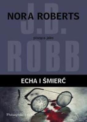 Nora Roberts - Echa i śmierć