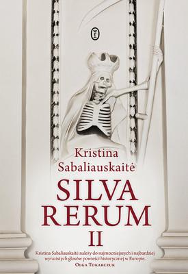 Kristina Sabaliauskaitė - Silva Rerum. Tom 2