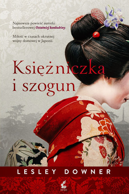 Lesley Downer - Księżniczka i szogun / Lesley Downer - The Shogun's Queen